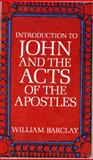 Introduction to John and the Acts of the Apostles, William Barclay, 0664247717