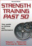 Strength Training Past 50, Wayne L. Westcott and Thomas R. Baechle, 073606771X