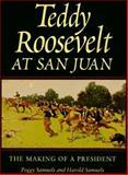 Teddy Roosevelt at San Juan, Peggy Samuels and Harold Samuels, 0890967717