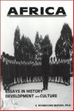 Africa, Essays in History Development and Culture, Mufuka, K. Nyamayaro, 0966677714
