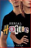 Serial Hottie, Kelly Oram, 0985627719