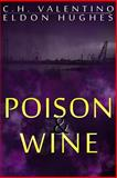 Poison and Wine, C. H. Valentino and Eldon Hughes, 0991637712