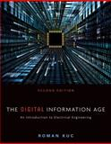 The Digital Information Age : An Introduction to Electrical Engineering, Kuc, Roman, 1305077717