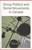 Group Politics and Social Movements in Canada, , 1551117711