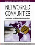 Networked Communities : Strategies for Digital Collaboration, Albert, Sylvie and Flournoy, Don M., 1599047713