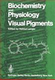 Biochemistry and Physiology of Visual Pigments, , 364285771X