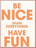 Be Nice Share Everything Have Fun, Michael Bracewell, 3865607713