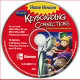 Glencoe Keyboarding Connections : Projects and Applications Home Version, McGraw-Hill Staff, 007860771X