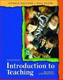 Introduction to Teaching : Becoming a Professional, Kauchak, Donald P. and Eggen, Paul D., 0131137719