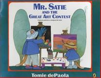 Mr. Satie and the Great Art Contest, Tomie dePaola, 0142407712