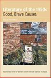 Literature of The 1950s : Good, Brave Causes, Ferrebe, Alice, 0748627715