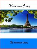 Paris and Its Story, Thomas Okey, 1499737718