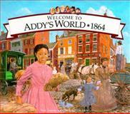 Welcome to Addy's World, 1864, Susan Sinnott, 1562477714