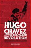 Hugo Chavez Bolivarian Revolution : Populism and Democracy in a Globalised Age, Cannon, Barry, 0719077710