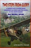 Two Steps from Glory, Maj. Welton I. Taylor, Karyn J. Taylor, 0983867712