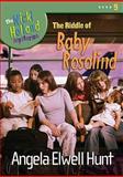The Riddle of Baby Rosalind, Angela Elwell Hunt, 1400307716