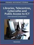 Libraries, Telecentres, Cybercafes and Public Access to ICT : International Comparisons, Ricardo Gomez, 1609607716