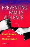 Preventing Family Violence, Browne, Kevin and Herbert, Martin, 0471927716