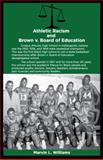 Athletic Racism and Brown V. Board of Education, Williams, Marvin L., 0615877710