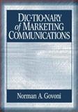 Dic-Tio-Nary of Marketing Communications, Govoni, Norman A., 0761927719