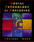 Social Psychology of Prejudice, Jones, Melinda, 0130287717