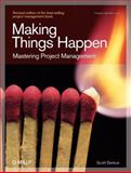 Making Things Happen : Mastering Project Management, Berkun, Scott, 0596517718