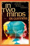 In Two Minds, Os Guinness, 0877847711