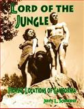 Lord of the Jungle Filming Locations of California, Jerry L. Schneider, 147761771X