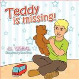 Teddy Is Missing!, J. L Vibral, 1479767719
