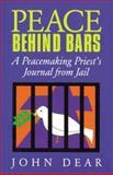 Peace Behind Bars, John Dear, 1556127715