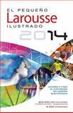 El Pequeno Larousse Ilustrado 2014, Editors of Larousse (Mexico), 6072107710