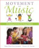 Movement and Music : Developing Activities for Young Children, Loose-Leaf Version with Video-Enhanced Pearson EText -- Access Card Package, Gallagher, Jere Dee and Sayre, Nancy E., 0133797716