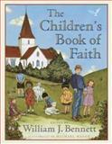 The Children's Book of Faith, William J. Bennett, 0385327714