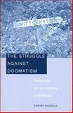 The Struggle Against Dogmatism : Wittgenstein and the Concept of Philosophy, Kuusela, Oskari, 067402771X