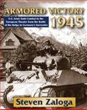 Armored Victory 1945, Steven J. Zaloga, 0811707717