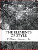 The Elements of Style, William Strunk, 1470057719