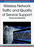 Wireless Network Traffic and Quality of Service Support : Trends and Standards, , 1615207716