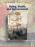 Dying, Death, and Bereavement, Dickinson, George E. and Leming, Michael R., 0073397717