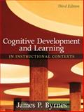 Cognitive Development and Learning in Instructional Contexts, Byrnes, James P., 0205507719