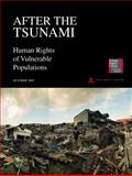 After the Tsunami : Human Rights of Vulnerable Populations, Harvey Weinstein, Aviva Nababan, Agustinus Agung Widjaya, David Cohen, Eric Stover, 0976067714