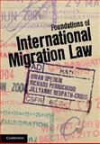 Foundations of International Migration Law, , 1107017718