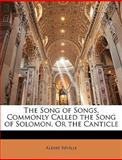 The Song of Songs, Commonly Called the Song of Solomon, or the Canticle, Albert Rville and Albert Réville, 1145497713