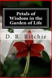 Petals of Wisdom in the Garden of Life, D. R. Ritchie, 1497567718