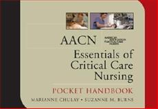 AACN Essentials of Critical Care Nursing, Chulay, Marianne and Burns, Suzanne M., 0071447725