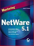 Mastering NetWare 5.1, Gaskin, James E., 078212772X