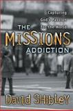 The Missions Addiction, Shibley, David, 0884197727