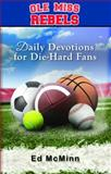 Daily Devotions for Die-Hard Fans Ole Miss Rebels, Ed McMinn, 0984637729