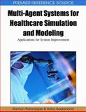 Multi-Agent Systems for Healthcare Simulation and Modeling : Applications for System Improvement, Paranjape, Raman, 1605667722