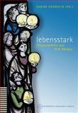 Lebensstark : Frauengebete Aus Dem Aargau, Sabine Brändlin, 3290177726