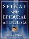 Spinal and Epidural Anesthesia, Wong, Cynthia, 007143772X